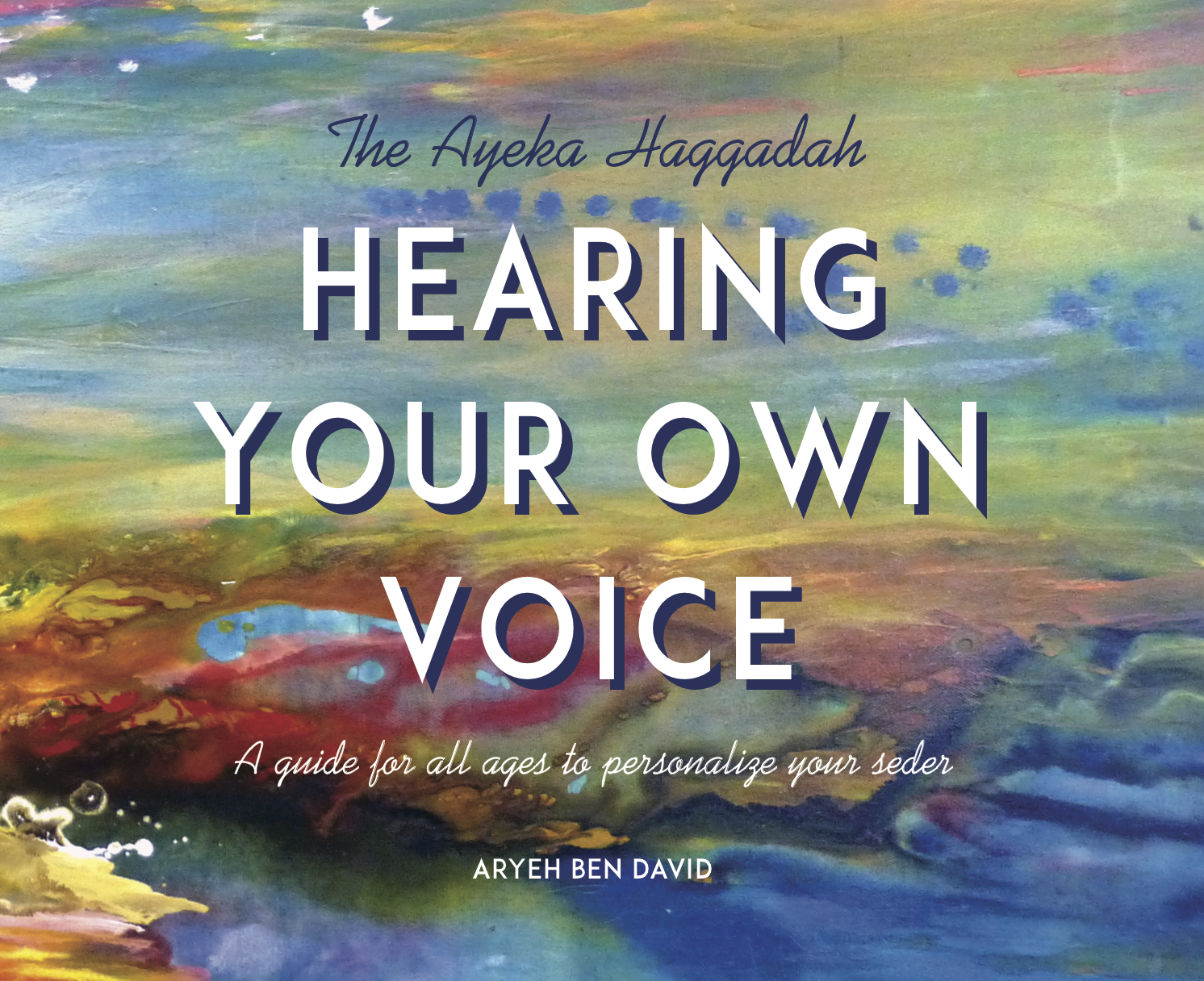 Hearing Your Own Voice: The Ayeka Haggadah
